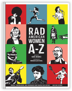 Rad Women A-Z written by Kate Schatz illustrated by Miriam Klein Stahl