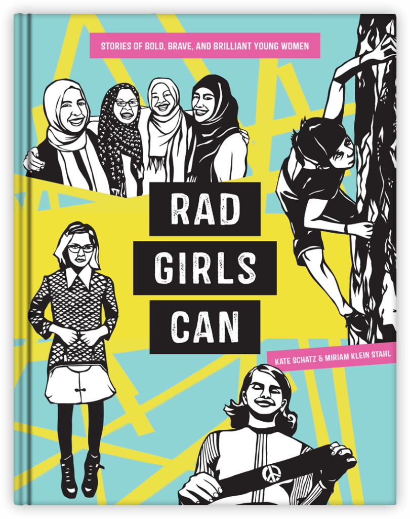 Rad Girls Can written by Kate Schatz illustrated by Miriam Klein Stahl